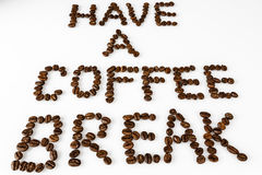 Have a coffee break from beans on white. Text have a coffee break from beans on white Royalty Free Stock Photo