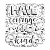 Have courage and be kind Stock Image