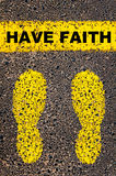 Have Faith message. Conceptual image Royalty Free Stock Photo
