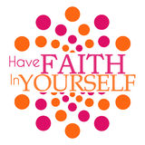 Have Faith In Yourself Pink Orange Dots Circular Royalty Free Stock Photos