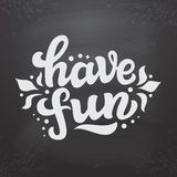 Have fun hand lettering text Royalty Free Stock Photo