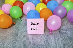 Have Fun  Message with Colorful  Balloons Stock Photos