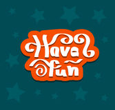Have fun quote hand drawn Stock Photos