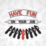 Have fun on your job. Motivator quote poster about job - have fun on your job. Vector eps10 Stock Image