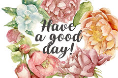 Have a good day card with watercolor flowers. Hand painted Stock Images