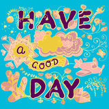 Have a good day. Card with the wishes. Have a good day. Ornate floral lettering on a blue background. Vector illustration Stock Photos