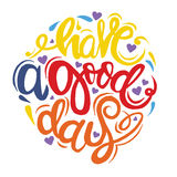 Have a good day greeting card. Modern calligraphic style. Hand d Royalty Free Stock Images