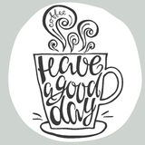 Have a good day hand drawn letter poster Stock Images