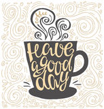 Have a good day hand drawn letter poster. Royalty Free Stock Image