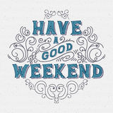 Have a good weekend. Lettering lettering It can be used as a greeting card design Stock Photography
