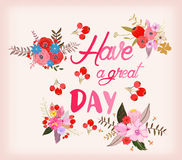 Have a great day. Greeting card with calligraphy. Hand drawn lettering royalty free illustration