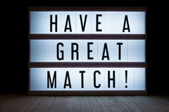 Have a great match. `Have a great match`  text in lightbox Royalty Free Stock Photos
