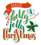 Have a Holly Jolly Christmas! Stock Photo