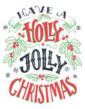 Have a holly jolly Christmas hand lettering. Have a holly jolly Christmas. Vintage hand lettering on white background. Holiday typography poster stock illustration