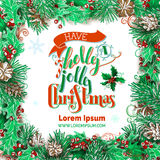 Have a holly jolly Christmas!. Vector festive frame. Holly berries, pine branches and cones on white background. Hand-written festive lettering Stock Images