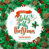 Have a holly jolly Christmas!. Vector high detailed round frame. Mistletoe, pine branches and cones. Hand-written festive lettering Stock Photography