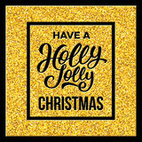 Have a Holly Jolly Christmas. Vector illustration. Have a Holly Jolly Christmas typographic text in black frame on golden confetti texture. Vector illustration stock illustration