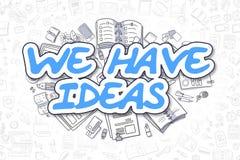 We Have Ideas - Doodle Blue Text. Business Concept. Stock Photos