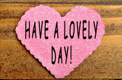 Have a lovely day! Stock Images