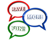 Have more fun. Enjoy and have more fun concept, words on speech bubbles Stock Photos