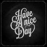 Have a nice day chalk background Royalty Free Stock Photos