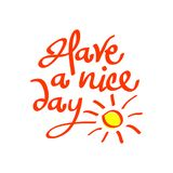Have a Nice Day hand drawn lettering vector calligraphy with sunshine. vector illustration