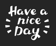 Have a Nice Day - Hand Drawn Motivational Quote. Stock Photo