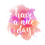 Have a nice day. Hand drawn typography poster. Royalty Free Stock Image
