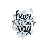 Have a nice day hand lettering positive phrase on abstract brush Stock Photography
