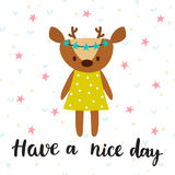 Have a nice day. Inspirational quote. Hand drawn lettering. Moti. Vational poster. Cute deer. Vector illustration Royalty Free Stock Photos