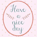 Have a nice day poster polkadot hand drawn style. Art Stock Photos