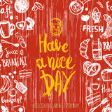 Have a nice day quote with breakfast set and funny elements of food and lettering. Can be used for menu,banner Royalty Free Stock Photo
