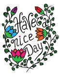 Have a nice day text lettering with abstract bright flower Royalty Free Stock Image