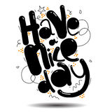 Have a nice day vector greeting card. Lettering art Stock Photo