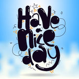 Have a nice day vector greeting card. Lettering art Stock Image