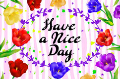 Have a nice day wishing card flower tulip vector Stock Photos