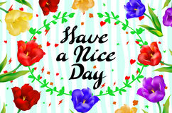 Have a nice day wishing card flower tulip vector Stock Image