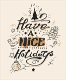 Have a nice holidays greeting card. Lettering and. Have a nice holidays greeting card. Hand drawn design. Lettering and doodle elements Royalty Free Stock Photos