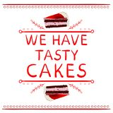 `We have Tasty cakes` words with hand drawn elements. VECTOR vignette and cake slice. Red lines. Isolated on white Royalty Free Stock Images