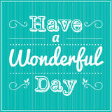 HAVE A WONDERFUL DAY. Decorative template frame design with slogan HAVE A WONDERFUL DAY, positive attitude concept, vector background illustration Royalty Free Stock Photo