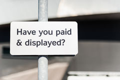 Have You Paid and Displayed? Stock Image