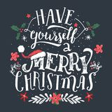 Have yourself a Merry Christmas greeting card. Have yourself a Merry Christmas. Hand lettering holiday quote. Christmas typographic design greeting card template Royalty Free Stock Image