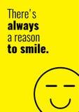 Hay siempre una razón para sonreír Cita creativa divertida de la motivación Fotografía de archivo