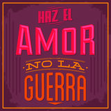 Haz el amor no la guerra - Make Love nor War spanish text Stock Photo