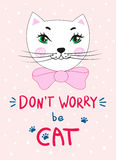 Head of a cute kitty with a bow. Handwritten inscription pun Don`t worry be cat. Royalty Free Stock Images