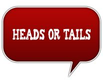 HEADS OR TAILS on red speech bubble balloon. Illustration Royalty Free Stock Photos