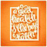 Health is the best wealth. A good health is the best wealth poster with hand-drawn lettering, vector illustration vector illustration
