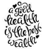 Health is the best wealth. A good health is the best wealth poster with hand-drawn lettering, vector illustration royalty free illustration