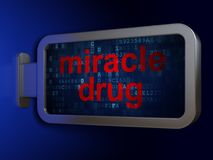 Health concept: Miracle Drug on billboard background. Health concept: Miracle Drug on advertising billboard background, 3D rendering Stock Image