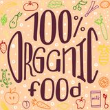 Healthy theme hand-written vector lettering. Healthy theme hand-written lettering. Colorful vector illustration. 100% organic food Stock Image
